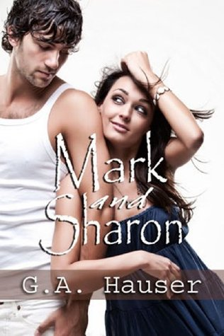 Mark and Sharon: A Question of Sex G.A. Hauser