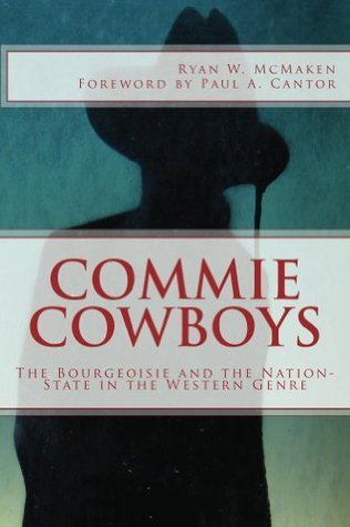 Commie Cowboys Ryan McMaken