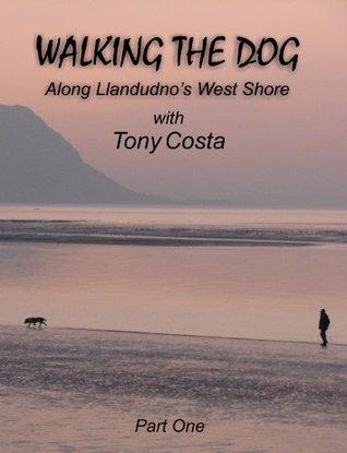 Walking The Dog Part One (Along Llandudnos West Shore)  by  Tony Costa