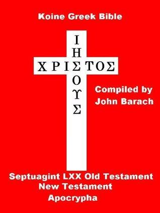 Koine Greek Bible  by  John Barach