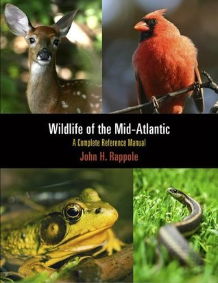 Wildlife of the Mid-Atlantic: A Complete Reference Manual  by  John H. Rappole