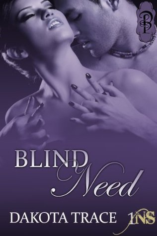 Blind Need (1 Night Stand Series)  by  Dakota Trace