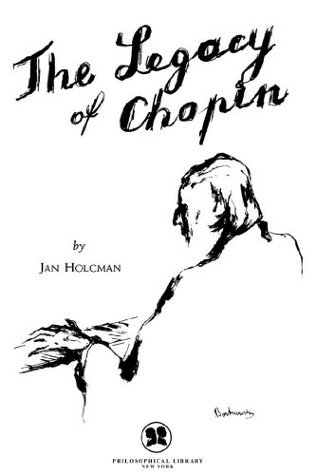 Legacy of Chopin  by  Jan Holcman