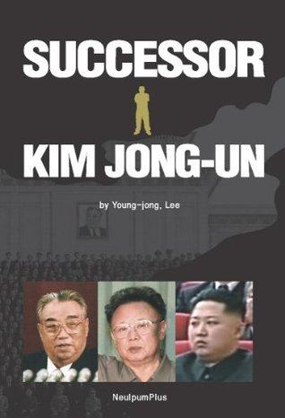 Successor Kim Jong Un  by  Young-jong Lee