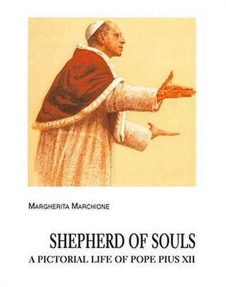 Shepherd of Souls: A Pictorial Life of Pope Pius XII  by  Margherita Marchione