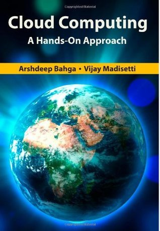 Cloud Computing: A Hands-On Approach  by  Arshdeep Bahga