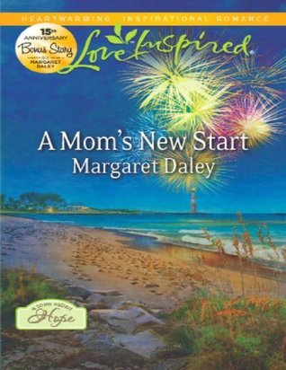 A Moms New Start (A Town Called Hope - Book 3)  by  Margaret Daley