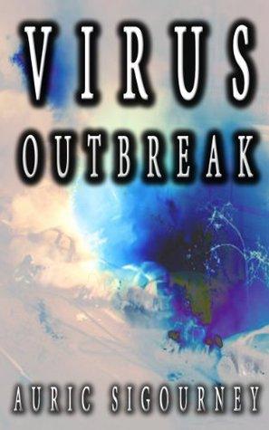 Virus Outbreak  by  Auric Sigourney