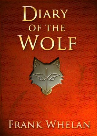 Diary of the Wolf Frank E Whelan