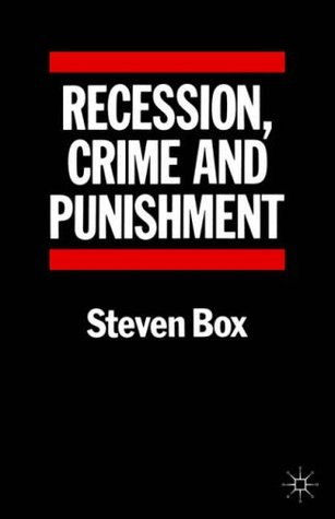 Recession Crime and Punishment  by  Steven Box