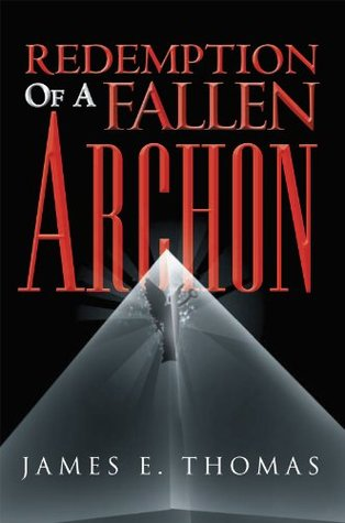 Redemption Of A Fallen Archon James E. Thomas