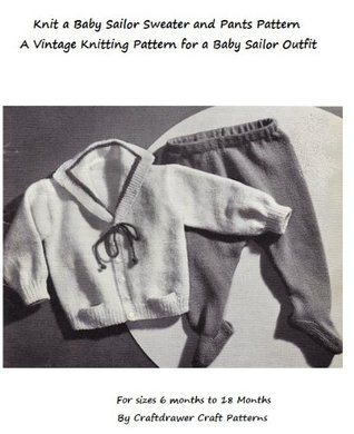 Knit a Baby Sailor Outfit - Vintage Knitting Pattern for Baby Sailor Cardigan and Leggings Craftdrawer Craft Patterns