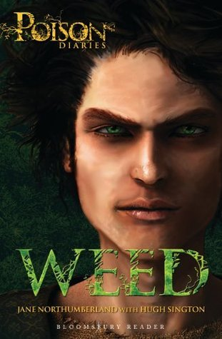 Weed: The Poison Diaries  by  The Duchess Of Northumberland