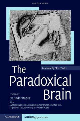 The Paradoxical Brain  by  Narinder Kapur