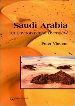 Saudi Arabia: An Environmental Overview Peter Vincent