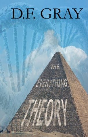 The Everything Theory  by  D.F. Gray