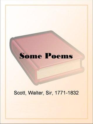 Some Poems  by  Sir Walter Scott by Walter Scott