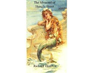 The Mermaid of Shingle Street  by  Richard Thurston