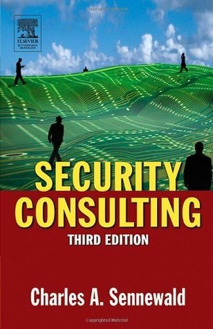 Security Consulting  by  Charles A. Sennewald