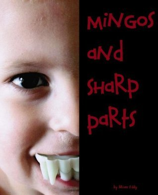 Mingos and Sharp Parts  by  Brian Eddy