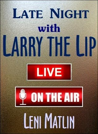 Late Night with Larry the Lip Leni Matlin