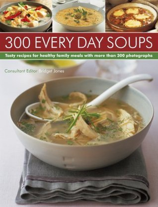300 Every Day Soups  by  Bridget Jones