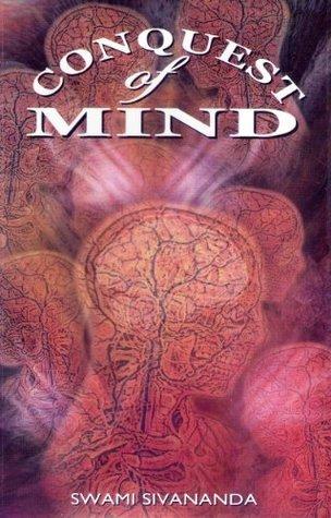 Conquest of Mind  by  Sivananda Saraswati