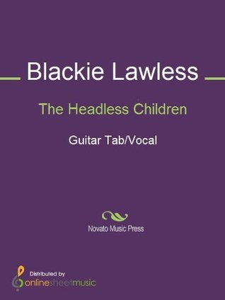 The Headless Children  by  Blackie Lawless