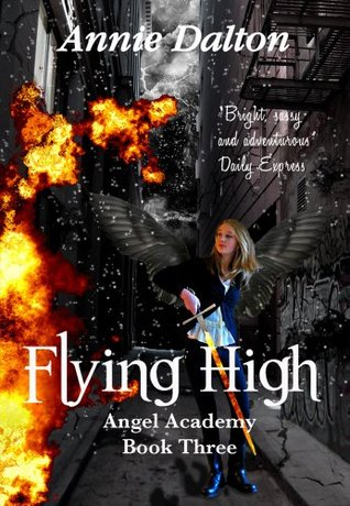 Flying High (Angel Academy, #3)  by  Annie Dalton