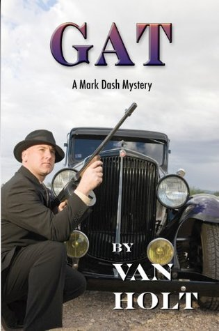 GAT (The Destino Detective Series) Van Holt