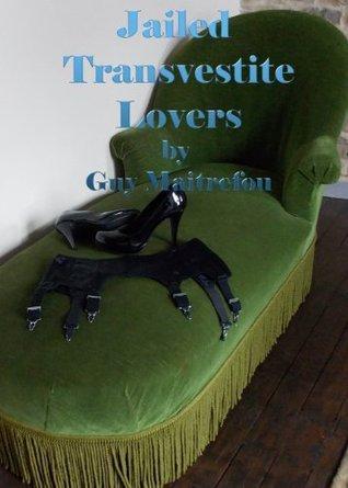 Jailed Transvestite Lovers Guy Maitrefou