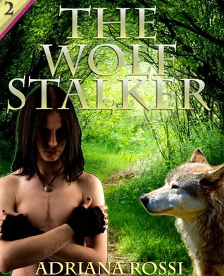 The Wolf Stalker  by  Adriana Rossi