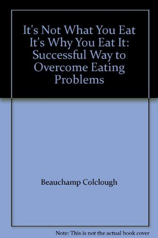 The Effective Way to Overcome Eating Disorders Beauchamp Colclough