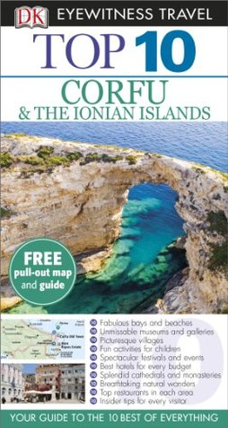 Top 10 Corfu & the Ionian Islands (DK Eyewitness Top 10 Travel Guide)  by  Carole French