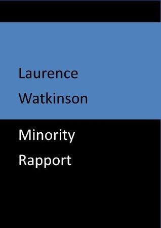 Minority Rapport Laurence Watkinson