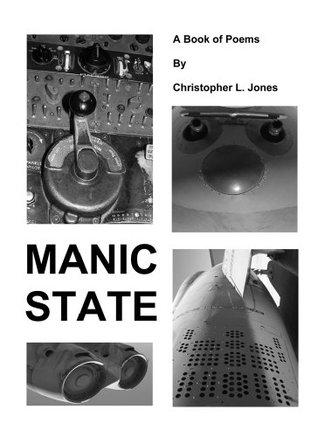 Manic State: Book of Original Poetry Christopher L. Jones