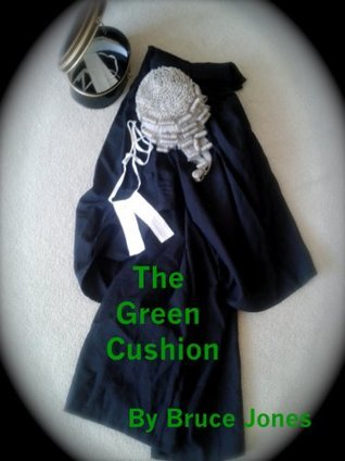 The Green Cushion  by  Bruce Jones