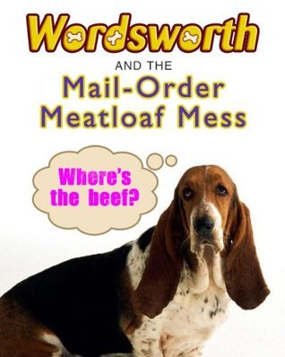 Wordsworth and the Mail-order Meatloaf Mess  by  Todd Strasser