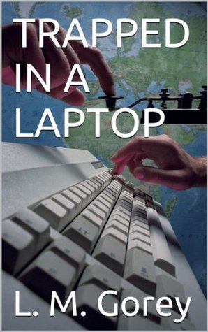 Trapped In A Laptop  by  Linda Gorey
