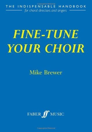 Fine-Tune Your Choir Mike Brewer