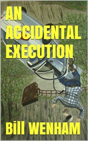 An Accidental Execution Bill Wenham