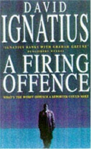 A Firing Offence David Ignatius