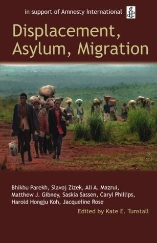 Displacement, Asylum, Migration: The Oxford Amnesty Lectures 2004  by  Kate E. Tunstall