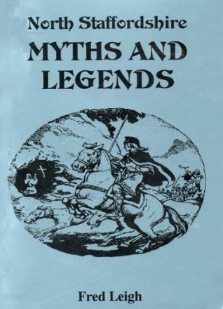 North Staffordshire Myths and Legends  by  Fred Leigh