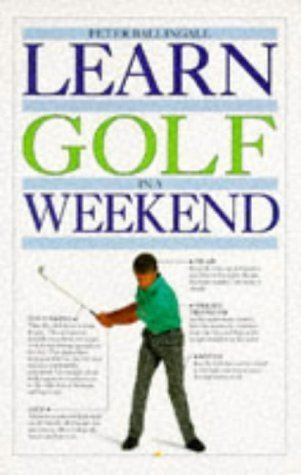 Learn Golf In A Weekend Peter Ballingall