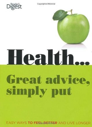 Health--: Great Advice, Simply Put. Readers Digest Association