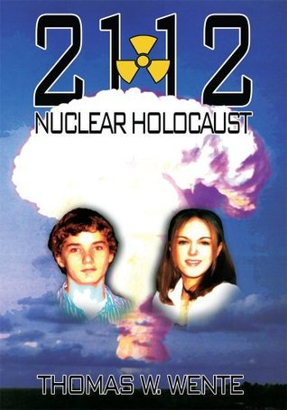 2112: Nuclear Holocaust  by  Thomas W. Wente