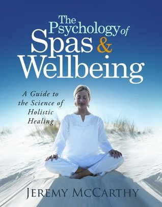 The Psychology of Spas & Wellbeing Jeremy Mccarthy