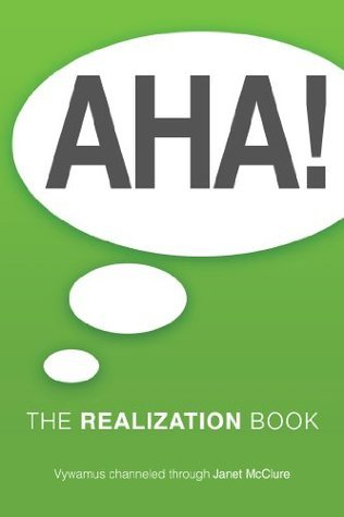 AHA!: The Realization Book  by  Janet McClure