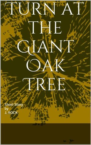 Turn at the Giant Oak Tree J. Nick
